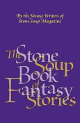 The Stone Soup Book of Fantasy Stories