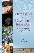 Growing Up a Chatham Islander - On the Edge of 44 Degrees South