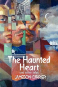 The Haunted Heart and Other Tales