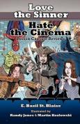 Love the Sinner, Hate the Cinema