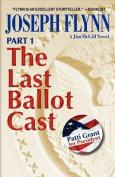 Part 1: The Last Ballot Cast
