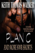 Plan C (and More Kwb Shorts)