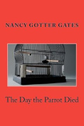 The Day the Parrot Died