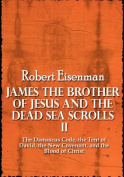 James the Brother of Jesus and the Dead Sea Scrolls II