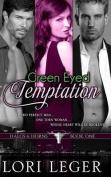 Green Eyed Temptation