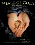 Heart of Gold, the Musical