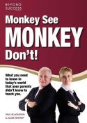 Monkey See, Monkey Don't!
