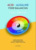 Acid-Alkaline Food Balancing and Food Combining