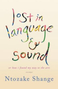 Lost in Language & Sound  : Or How I Found My Way to the Arts