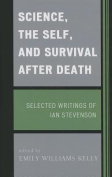 Science, the Self, and Survival After Death