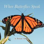 When Butterflies Speak