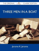 Three Men in a Boat - The Original Classic Edition