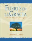 Fuerte En La Gracia [Spanish]