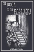 The Door to the Basement and Other Stories