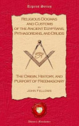Religious Dogmas and Customs of the Ancient Egyptians, Pythagoreans, and Druids