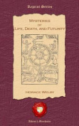 Mysteries of Life, Death and Futurity