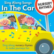 Sing Along Songs in the Car - Nursery Rhymes [Audio]