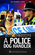 How to Become A Police Dog Handler