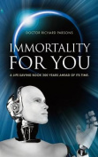 Immortality for You
