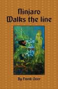 Ninjaro Walks the Line
