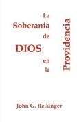 La Soberania de Dios En La Providencia [Spanish]