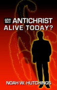 Is the Antichrist in the World Today?