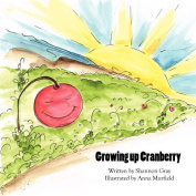 Growing Up Cranberry