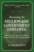 Becoming the Millionaire Government Employee