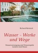 Wasser - Werke Und Wege [GER]