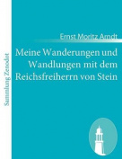 Meine Wanderungen Und Wandlungen Mit Dem Reichsfreiherrn Von Stein [GER]