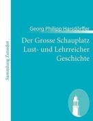 Der Grosse Schauplatz Lust- Und Lehrreicher Geschichte [GER]
