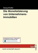 Die Monetarisierung Von Unternehmensimmobilien [GER]