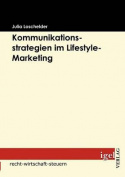 Kommunikationsstrategien Im Lifestyle-Marketing [GER]