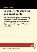 Sportberichterstattung Und Sportrechte [GER]