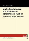Marketingstrategien Von Sportartikelkonzernen Im Fu Ball [GER]