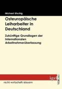 Osteurop Ische Leiharbeiter in Deutschland [GER]