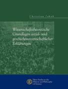 Wissenschaftstheoretische Grundlagen Sozial- Und Geschichtswissenschaftlicher Erkl Rungen [GER]