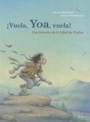 Vuela, Yoa, Vuela! [Spanish]