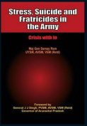 Stress, Suicides and Fratricides in the Army