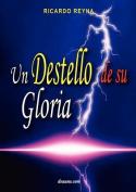 Un Destello de Su Gloria [Spanish]