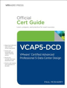 The VCAP5-DCD Official Cert Guide (with DVD)