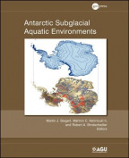 Antarctic Subglacial Aquatic Environments