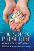 The Push to Prescribe