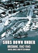 Subs Down Under Brisbane, 1942-1945