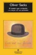 El Hombre Que Confudio a Su Mujer Con UN Sombrero [Spanish]
