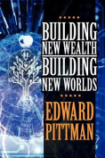 Building New Wealth & Building New Worlds