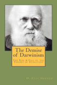 The Demise of Darwinism