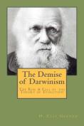 The Demise of Darwinism