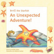 Scott the Starfish - An Unexpected Adventure!