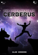 The Three Heads of Cerberus